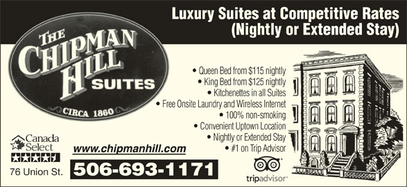 Chipman Hill Suites Limited (506-693-1171) - Annonce illustrée======= - (Nightly or Extended Stay) Queen Bed from $115 nightly King Bed from $125 nightly Kitchenettes in all Suites Free Onsite Laundry and Wireless Internet 100% non-smoking Convenient Uptown Location Nightly or Extended Stay #1 on Trip Advisor 76 Union St. 506-693-1171 Luxury Suites at Competitive Rates