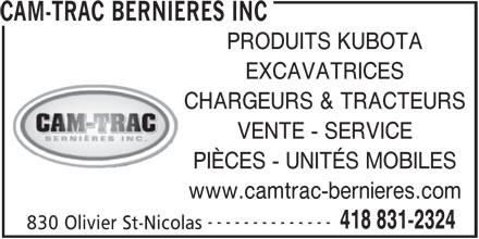 Cam-Trac Bernières Inc (418-831-2324) - Annonce illustrée======= - CHARGEURS & TRACTEURS VENTE - SERVICE PIÈCES - UNITÉS MOBILES www.camtrac-bernieres.com -------------- 418 831-2324 830 Olivier St-Nicolas CAM-TRAC BERNIERES INC PRODUITS KUBOTA EXCAVATRICES
