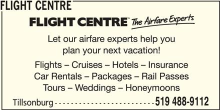 Flight Centre Canada (519-488-9112) - Display Ad - Tillsonburg 519 488-9112 FLIGHT CENTRE