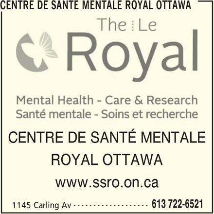 Centre de santé mentale Royal Ottawa (613-722-6521) - Annonce illustrée======= - ROYAL OTTAWA CENTRE DE SANTE MENTALE ROYAL OTTAWA CENTRE DE SANTÉ MENTALE www.ssro.on.ca ------------------- 1145 Carling Av 613 722-6521