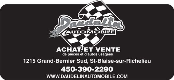 Daudelin Automobile Inc (450-347-3975) - Annonce illustrée======= - 1215 Grand-Bernier Sud, St-Blaise-sur-Richelieu 450-390-2290 WWW.DAUDELINAUTOMOBILE.COM