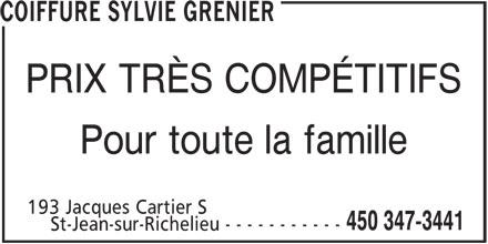 Coiffure Sylvie Grenier (450-347-3441) - Annonce illustrée======= - COIFFURE SYLVIE GRENIER PRIX TRÈS COMPÉTITIFS Pour toute la famille 193 Jacques Cartier S 450 347-3441 St-Jean-sur-Richelieu - - - - - - - - - - -