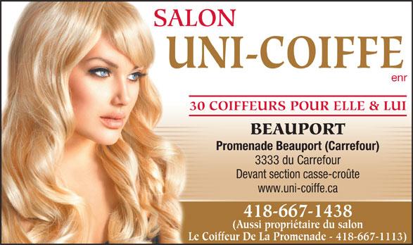 Salon Uni-Coiffe (418-667-1438) - Annonce illustrée======= - UNI-COIFFE enr 30 COIFFEURS POUR ELLE & LUI BEAUPORT Promenade Beauport (Carrefour) 3333 du Carrefour Devant section casse-croûte www.uni-coiffe.ca 418-667-1438 (Aussi propriétaire du salon Le Coiffeur De La Promenade - 418-667-1113) SALON