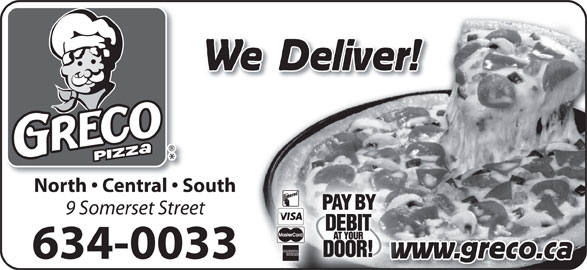 Greco Pizza (506-634-0033) - Annonce illustrée======= - We Deliver! North   Central   South 9 Somerset Street www.greco.caw 634-0033
