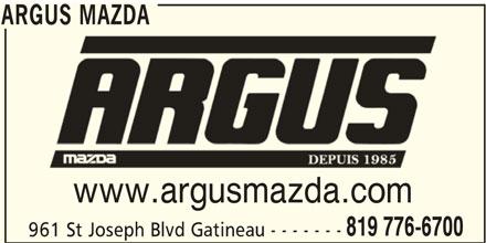 Argus Mazda (819-776-6700) - Display Ad - www.argusmazda.com 819 776-6700 961 St Joseph Blvd Gatineau - - - - - - - ARGUS MAZDA ARGUS MAZDA