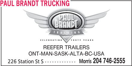 Paul Brandt Trucking (204-746-2555) - Display Ad - PAUL BRANDT TRUCKING REEFER TRAILERS ONT-MAN-SASK-ALTA-BC-USA Morris 204 746-2555 226 Station St S -------------