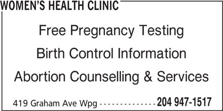 Women's Health Clinic (204-947-1517) - Display Ad - WOMEN S HEALTH CLINIC Free Pregnancy Testing Birth Control Information Abortion Counselling & Services 204 947-1517 419 Graham Ave Wpg --------------