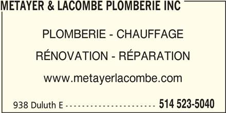 Métayer & Lacombe Plomberie Inc (514-523-5040) - Annonce illustrée======= - METAYER & LACOMBE PLOMBERIE INC PLOMBERIE - CHAUFFAGE RÉNOVATION - RÉPARATION www.metayerlacombe.com 514 523-5040 938 Duluth E ----------------------