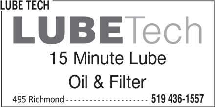 Lube Tech (519-436-1557) - Display Ad - 15 Minute Lube Oil & Filter 495 Richmond --------------------- 519 436-1557 LUBE TECH