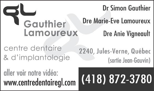 Centre Dentaire & d'Implantologie Gauthier Lamoureux (418-872-3780) - Annonce illustrée======= - (sortie Jean-Gauvin) aller voir notre vidéo: www.centredentairegl.com