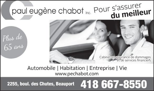 Assurance Chabot Paul Eugène Inc (418-667-8550) - Annonce illustrée======= - 418 667-8550 www.pechabot.com
