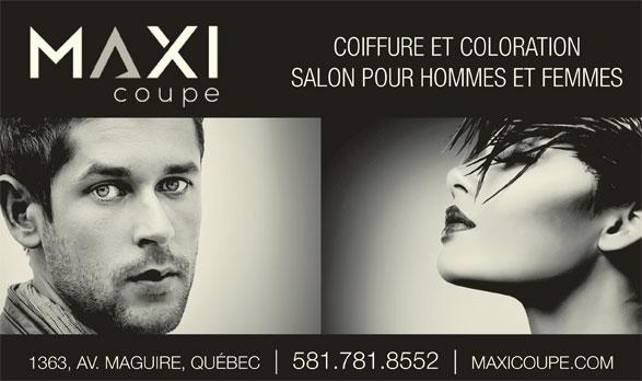 Salon Maxi Coupe Inc (418-683-4507) - Annonce illustrée======= - COIFFURE ET COLORATION SALON POUR HOMMES ET FEMMES 1363, AV. MAGUIRE, QUÉBEC 581.781.8552 MAXICOUPE.COM
