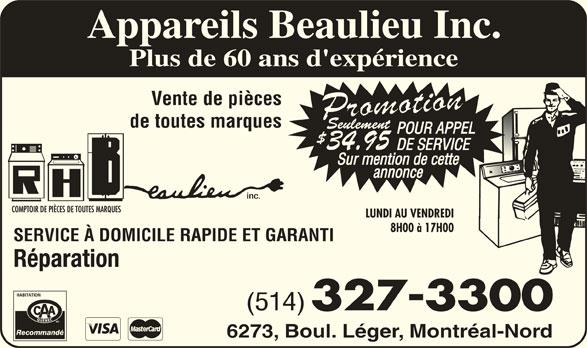 Centre D'Appareils Menagers Beaulieu (514-327-3300) - Annonce illustrée======= - Vente de pièces de toutes marques 34.95 inc. LUNDI AU VENDREDI 8H00 à 17H00 SERVICE À DOMICILE RAPIDE ET GARANTI Réparation (514) 327-3300 Recommandé 6273, Boul. Léger, Montréal-Nord