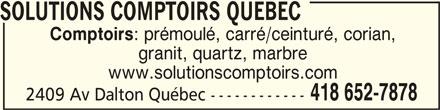 Solutions Comptoirs Quebec (418-652-7878) - Annonce illustrée======= - SOLUTIONS COMPTOIRS QUEBEC SOLUTIONS COMPTOIRS QUEBECSOLUTIONS COMPTOIRS QUEBEC Comptoirs : prémoulé, carré/ceinturé, corian, granit, quartz, marbre www.solutionscomptoirs.com 418 652-7878 2409 Av Dalton Québec ------------ SOLUTIONS COMPTOIRS QUEBEC
