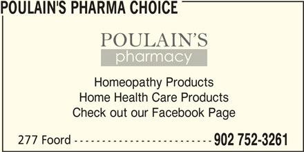 Poulain's PharmaChoice (902-752-3261) - Annonce illustrée======= - Check out our Facebook Page POULAIN'S PHARMA CHOICE POULAIN'S PHARMA CHOICE Homeopathy Products Home Health Care Products 277 Foord ------------------------- 902 752-3261