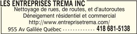 Les Entreprises Trema Inc (418-681-5138) - Annonce illustrée======= - LES ENTREPRISES TREMA INCLES ENTREPRISES TREMA INC LES ENTREPRISES TREMA INC Nettoyage de rues, de routes, et d'autoroutes Déneigement résidentiel et commercial http://www.entreprisetrema.com/ 418 681-5138 955 Av Galilée Québec -------------