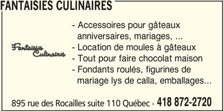 Fantaisies Culinaires (418-872-2720) - Annonce illustrée======= - anniversaires, mariages, ... - Accessoires pour gâteaux mariage lys de calla, emballages... 418 872-2720 - Location de moules à gâteaux - Tout pour faire chocolat maison - Fondants roulés, figurines de FANTAISIES CULINAIRES 895 rue des Rocailles suite 110 Québec -