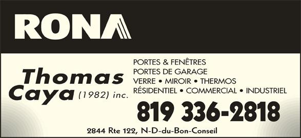 Rona (819-336-2818) - Annonce illustrée======= - PORTES & FENÊTRES PORTES DE GARAGE Thomas VERRE   MIROIR   THERMOS RÉSIDENTIEL   COMMERCIAL   INDUSTRIEL (1982) inc. Caya 819 336-2818 2844 Rte 122, N-D-du-Bon-Conseil
