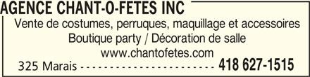 Agence Chant-O-Fêtes Inc (418-627-1515) - Annonce illustrée======= - AGENCE CHANT-O-FETES INC AGENCE CHANT-O-FETES INC Vente de costumes, perruques, maquillage et accessoires Boutique party / Décoration de salle www.chantofetes.com 418 627-1515 325 Marais -----------------------
