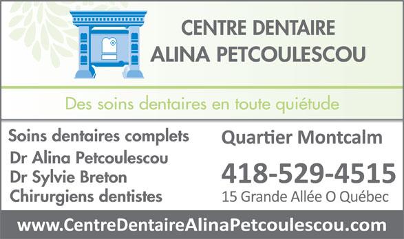 Dre Sylvie Breton (418-529-4515) - Annonce illustrée======= - CENTRE DENTAIRE ALINA PETCOULESCOU Des soins dentaires en toute quiétude Soins dentaires complets Dr Alina Petcoulescou Dr Sylvie Breton Chirurgiens dentistes