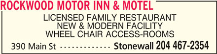 Rockwood Hotel (204-467-2354) - Display Ad - ROCKWOOD MOTOR INN & MOTELROCKWOOD MOTOR INN & MOTEL ROCKWOOD MOTOR INN & MOTEL LICENSED FAMILY RESTAURANT NEW & MODERN FACILITY WHEEL CHAIR ACCESS-ROOMS Stonewall 204 467-2354 390 Main St -------------