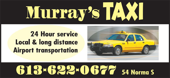 Murray's Taxi (613-622-0677) - Annonce illustrée======= - Murray s TAXI 24 Hour service Local & long distance Airport transportation 613-622-0677 54 Norma S