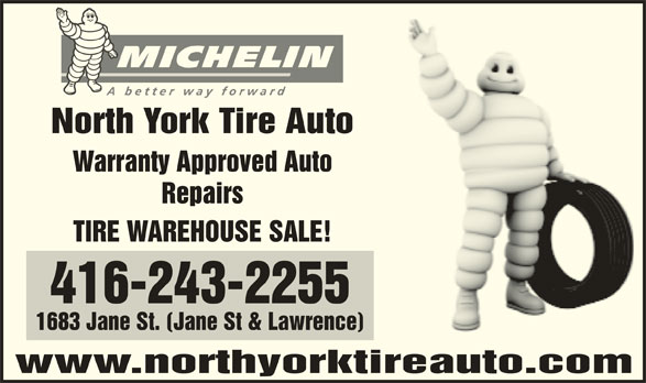 North York Tire Auto Centre (416-243-2255) - Display Ad - www.northyorktireauto.com North York Tire Auto Warranty Approved Auto Repairs TIRE WAREHOUSE SALE! 416-243-2255 1683 Jane St. (Jane St & Lawrence)
