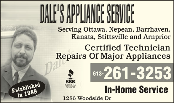 Dale's Appliance Service (613-261-3253) - Display Ad - Serving Ottawa, Nepean, Barrhaven,OtServing ta Ne Ba Kanata, Stittsville and ArnpriornaKa Repairs Of Major AppliancessRepair 613- 261-3253 Establishedin 1989 In-Home Service 1286 Woodside Droo1286 W