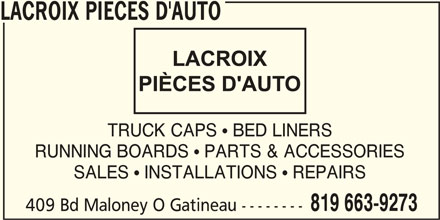 Lacroix Pièces D'Auto (819-663-9273) - Display Ad - LACROIX PIECES D'AUTO TRUCK CAPS  BED LINERS RUNNING BOARDS  PARTS & ACCESSORIES SALES  INSTALLATIONS  REPAIRS 819 663-9273 409 Bd Maloney O Gatineau --------
