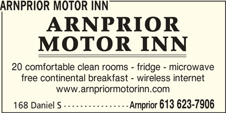 Arnprior Motor Inn (613-623-7906) - Annonce illustrée======= - ARNPRIOR MOTOR INN 20 comfortable clean rooms - fridge - microwave free continental breakfast - wireless internet www.arnpriormotorinn.com Arnprior 613 623-7906 168 Daniel S -----------------