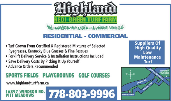 Highland Redi-Green Turf Farm (604-465-9812) - Display Ad - REDIGREENTURFFARM Suppliers Of Turf Grown From Certified & Registered Mixtures of Selected High Quality Ryegrasses, Kentucky Blue Grasses & Fine Fescues Low Forklift Delivery Service & Installation Instructions Included Maintenance Save Delivery Costs By Picking It Up Yourself Turf Advance Orders Recommended www.highlandturffarm.ca 778-803-9996