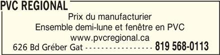 Pvc Régional (819-568-0113) - Annonce illustrée======= - PVC REGIONALPVC REGIONAL PVC REGIONAL Prix du manufacturier Ensemble demi-lune et fenêtre en PVC www.pvcregional.ca 819 568-0113 626 Bd Gréber Gat -----------------