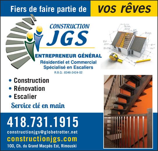 Construction JGS (418-730-5411) - Annonce illustrée======= - Fiers de faire partie de vos rêves Construction Rénovation Escalier 418.731.1915 constructionjgs.com 100, Ch. du Grand Macpès Est, Rimouski