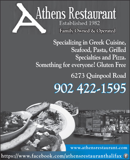 Athens Restaurant (902-422-1595) - Annonce illustrée======= - Family Owned & Operated Specializing in Greek Cuisine, Seafood, Pasta, Grilled Specialties and Pizza. Something for everyone! Gluten Free 6273 Quinpool Road 902 422-1595902 422-1595 www.athensrestaurant.com https://www.facebook.com/athensrestauranthalifax