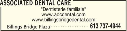 "Associated Dental Care (613-737-4944) - Annonce illustrée======= - ASSOCIATED DENTAL CARE ""Dentisterie familiale"" www.adcdental.com www.billingsbridgedental.com ---------------- 613 737-4944 Billings Bridge Plaza"