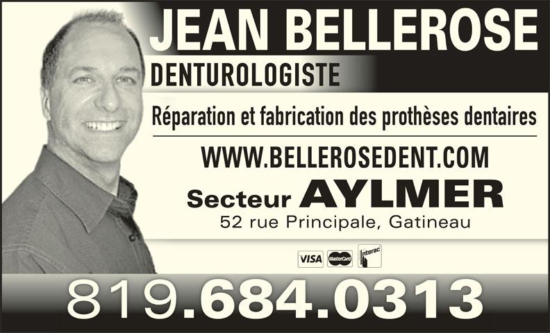 Bellerose Jean (819-684-0313) - Annonce illustrée======= - JEAN BELLEROSE DENTUROLOGISTE Réparation et fabrication des prothèses dentaires WWW.BELLEROSEDENT.COM Secteur AYLMER 52 rue Principale, Gatineau52 rue Principale, Gatineau 819 .684.0313