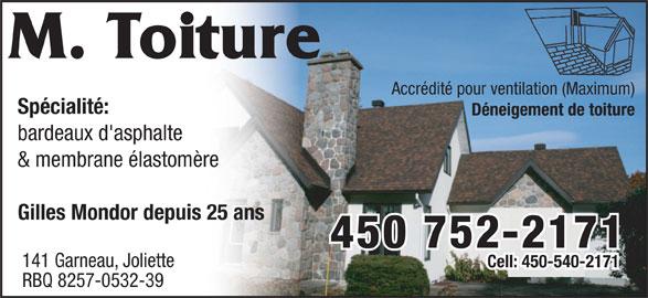 M Toiture Couvreur (450-752-2171) - Annonce illustrée======= - M. Toiture Accrédité pour ventilation (Maximum) Spécialité: Déneigement de toiture bardeaux d'asphalte & membrane élastomère Gilles Mondor depuis 25 ans 450 752-2171 141 Garneau, Joliette Cell: 450-540-2171 RBQ 8257-0532-39