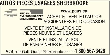 Autos Pièces Usagées Sherbrooke (819-300-1652) - Annonce illustrée======= - ACHAT ET VENTE D AUTOS ACCIDENTÉES ET D OCCASION VENTE ET INSTALLATION DE VENTE ET INSTALLATION DE PNEUS NEUFS ET USAGÉS ----- 1 800 567-3428 524 rue Galt Ouest Sherbrooke PIÈCES NEUVES ET USAGÉES AUTOS PIECES USAGEES SHERBROOKE www.paus.ca