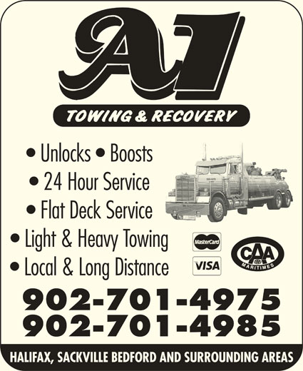 A-1 Towing & Recovery Ltd (902-865-4575) - Display Ad - Unlocks   Boosts 24 Hour Service Flat Deck Service Light & Heavy Towing Local & Long Distance 902-701-4975 902-701-4985 HALIFAX, SACKVILLE BEDFORD AND SURROUNDING AREAS