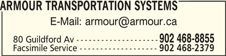 Armour Transportation Systems (902-468-8855) - Display Ad - ARMOUR TRANSPORTATION SYSTEMSARMOUR TRANSPORTATION SYSTEMS ARMOUR TRANSPORTATION SYSTEMS 902 468-8855 80 Guildford Av -------------------- Facsimile Service ------------------- 902 468-2379