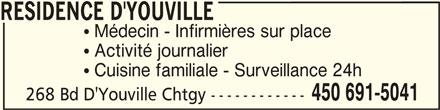 Résidence d'Youville (450-691-5041) - Annonce illustrée======= - D'YOUVILLERESIDENCE RESIDENCE RESIDENCE  Médecin - Infirmières sur place  Activité journalier  Cuisine familiale - Surveillance 24h RESIDENCE 450 691-5041 268 Bd D'Youville Chtgy ------------