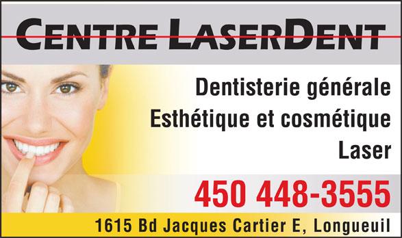 Centre Laserdent (450-448-3555) - Annonce illustrée======= - Dentisterie générale Esthétique et cosmétique Laser 450 448-3555 1615 Bd Jacques Cartier E, Longueuil