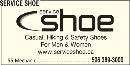 Service Shoe Repair & Boot Shop Ltd (506-389-3000) - Display Ad - SERVICE SHOE service Casual, Hiking & Safety Shoes For Men & Women www.serviceshoe.ca 506 389-3000 55 Mechanic ---------------------- SERVICE SHOE service Casual, Hiking & Safety Shoes For Men & Women www.serviceshoe.ca 506 389-3000 55 Mechanic ----------------------