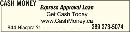 Cash Money (905-788-9869) - Display Ad - CASH MONEY CASH MONEY 289 273-5074 844 Niagara St ---------------------