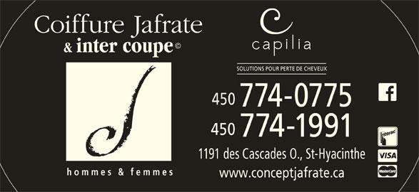 Coiffure Jafrate & Inter-Coupe (450-774-0775) - Annonce illustrée======= - SOLUTIONS POUR PERTE DE CHEVEUX 450 450 774-1991 1191 des Cascades O., St-Hyacinthe 774-0775 homme s & femmes www.conceptjafrate.ca Coiffure Jafrate © & inter coupe