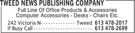 Tweed News Publishing Company (613-478-2017) - Annonce illustrée - Full Line Of Office Products & Accessories Computer Accessories - Desks - Chairs Etc.  Full Line Of Office Products & Accessories Computer Accessories - Desks - Chairs Etc.