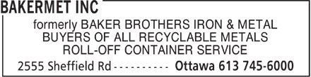Bakermet Inc (1-800-267-3639) - Display Ad - formerly BAKER BROTHERS IRON & METAL BUYERS OF ALL RECYCLABLE METALS ROLL-OFF CONTAINER SERVICE  formerly BAKER BROTHERS IRON & METAL BUYERS OF ALL RECYCLABLE METALS ROLL-OFF CONTAINER SERVICE