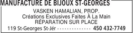 Manufacture De Bijoux St-Georges (450-432-7749) - Annonce illustrée======= - VASKEN HAMALIAN, PROP. Créations Exclusives Faites À La Main RÉPARATION SUR PLACE