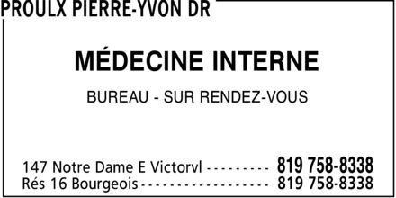 Proulx Pierre-Yvon Dr (819-758-8338) - Display Ad - MÉDECINE INTERNE BUREAU SUR RENDEZ-VOUS