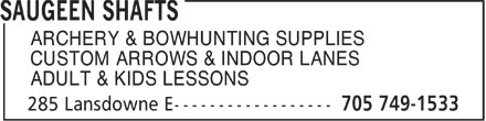 Saugeen Shafts (705-749-1533) - Annonce illustrée - ARCHERY & BOWHUNTING SUPPLIES CUSTOM ARROWS & INDOOR LANES ADULT & KIDS LESSONS  ARCHERY & BOWHUNTING SUPPLIES CUSTOM ARROWS & INDOOR LANES ADULT & KIDS LESSONS